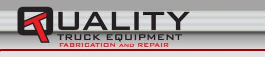 QUALITY TRUCK EQUIPMENT AND FABRICATION INC.